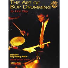John Riley The Art of Bop Drumming