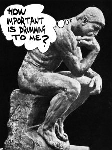 The Thinker on The Importance of Drumming