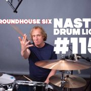 Nasty Drum Lick #115 | The Roundhouse Six