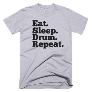 Eat, Sleep, Drum, Repeat T-Shirt
