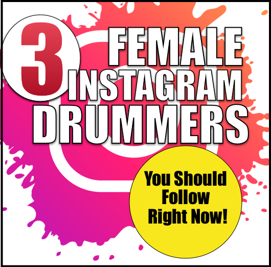 3 Female Instagtram Drummers You Should Follow Right Now