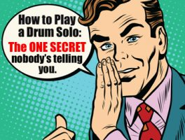 how to play a drum solo: the one secret nobody's telling you