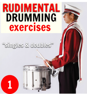Rudimental Drumming Exercises 1: Singles and Doubles